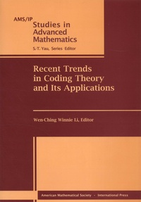 Wen-Ching Winnie Li - Recent Trends in Coding Theory and Its Applications.
