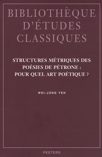Wen-Hsin Yeh - Structures métriques des poésies de Pétrone : pour quel art poétique ?.