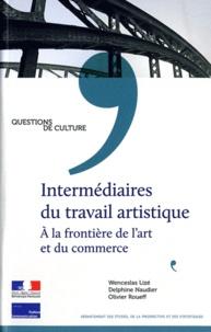 Wenceslas Lizé et Delphine Naudier - Intermédiaires du travail artistique - A la frontière de l'art et du commerce.