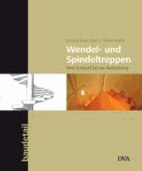 Wendel- und Spindeltreppen - Vom Entwurf bis zur Ausführung.