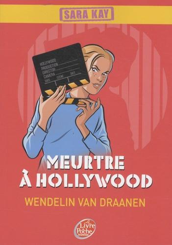 Wendelin Van Draanen - Sara Kay Tome 6 : Meutre à Hollywood.