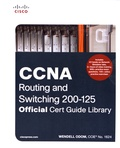 Wendell Odom - CCNA Routing and Switching 200-125 - Official Cert Guide Library, 2 volumes.