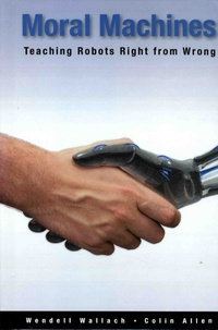Moral Machines- Teaching Robots Right from Wrong - Wendell Wallach | Showmesound.org