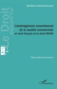 Wendkouni Judicaël Djiguemdé - L'aménagement conventionnel de la société commerciale en droit français et en droit ohada.