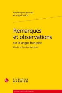 Wendy Ayres-Bennett et Magali Seijido - Remarques et observations sur la langue française - Histoire et évolution d'un genre.