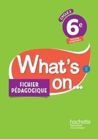 Wendy Benoit et Pascal Bouvet - Anglais 6e A1>A2 What's on... - Fichier pédagogique.