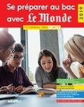 Wendy Benoit et Gilles Diederichs - Se préparer au Bac avec Le Monde 1re et Tle séries L, ES, S.