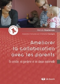 Wendy Doeleman - Améliorer la collaboration avec les parents - En crèche, en garderie et en classe maternelle.