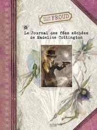 Wendy Froud et Brian Froud - Le Journal des fées séchées de Madeline Cottington.