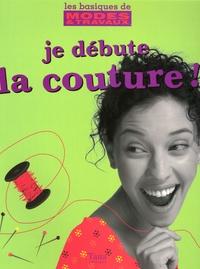 Wendy Gardiner - Je débute la couture !.