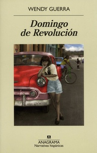 Wendy Guerra - Domingo de Revolucion.