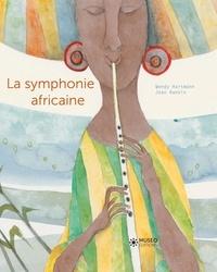 Wendy Hartmann et Joan Rankin - La symphonie africaine.