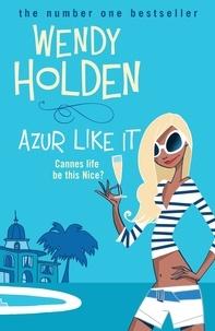 Wendy Holden - Azur Like It.
