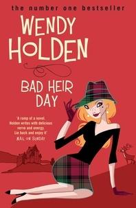 Wendy Holden - Bad Heir Day.
