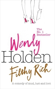 Wendy Holden - Filthy Rich.