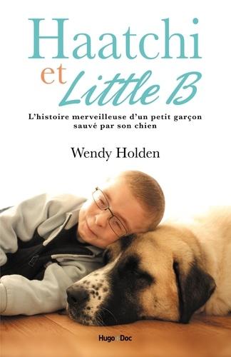 Haatchi et Little B. Histoire d'un petit garçon et de son chien