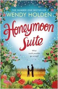 Wendy Holden - Honeymoon Suite.