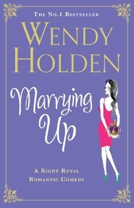 Wendy Holden - Marrying Up.