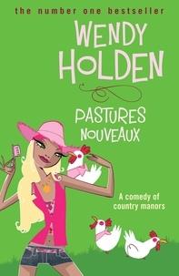 Wendy Holden - Pastures Nouveaux.