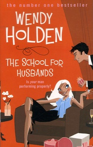Wendy Holden - The School for Husbands.