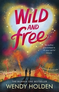 Wendy Holden - Wild and Free.