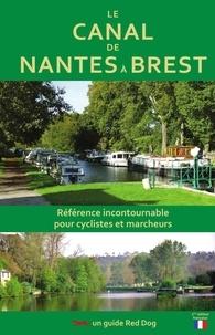 Wendy Mewes - Le canal de Nantes à Brest - Un guide pour les randonneurs à vélo ou à pied.
