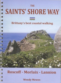 Wendy Mewes - The Saints' Shore Way - Brittany's best coastal walking.