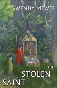 Wendy Mewes - The stolen saint.