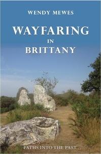 Wendy Mewes - Wayfaring in Britanny.