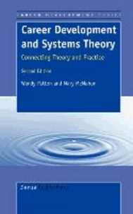 Wendy Patton et Mary McMahon - Career Development and Systems Theory.