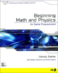 Wendy Stahler - Beginning Math and Physics for Game Programmers. 1 Cédérom
