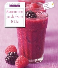 Smoothies- Jus de fruits & cie - Wendy Sweetser |