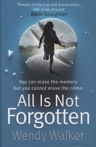 Wendy Walker - All Is Not Forgotten.