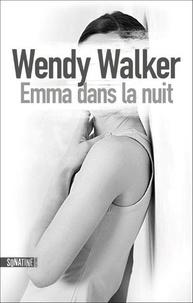 Wendy Walker - Emma dans la nuit.