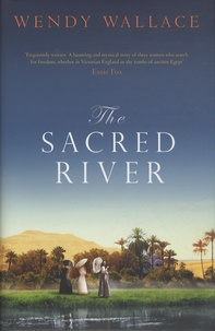 Wendy Wallace - The Sacred River.