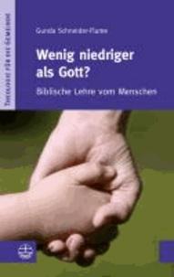 Wenig niedriger als Gott? - Biblische Lehre vom Menschen.