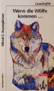 Wenn die Wölfe kommen... - Leseheft ab 5. Schuljahr.