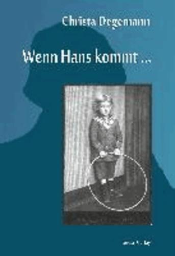 Wenn Hans kommt ….