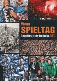 Wenn Spieltag ist - Fußballfans in der Bundesliga.
