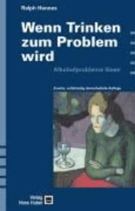 Wenn Trinken zum Problem wird - Alkoholprobleme lösen.