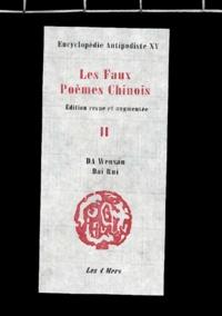 Wensan Da et Rui Dai - Les faux poèmes chinois. - Volume 2.