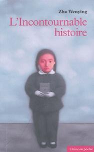 Wenying Zhu - L'Incontournable histoire.