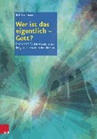Wer ist das eigentlich - Gott?.