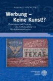 Werbung - Keine Kunst!? - Phänomene und Prozesse der Ästhetisierung von Werbekommunikation.