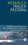 Petra Gaidetzka - Werkbuch Trauerpastoral - Modelle und Anregungen für Gottesdienste, Andachten und Trauerbegleitung.