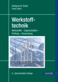 Werkstofftechnik - Werkstoffe - Eigenschaften - Prüfung - Anwendung.