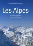 Werner Bätzing et Henri Rougier - Les Alpes - Un foyer de civilisation au coeur de l'Europe.