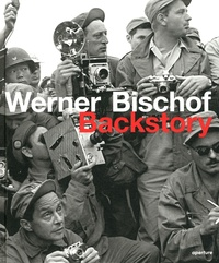 Werner Bischof et Marco Bischof - Werner Bischof - Backstory.