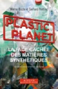 Werner Boote et Gerhard Pretting - Plastic Planet - La face cachée des matières synthétiques.