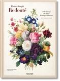 Werner Dressendörfer et H-Walter Lack - Pierre-Joseph Redouté - Selected of the Most Beautiful Flowers (1827-1833).